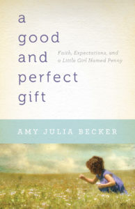 Book Review and Giveaway: A Good and Perfect Gift by Amy Julia Becker