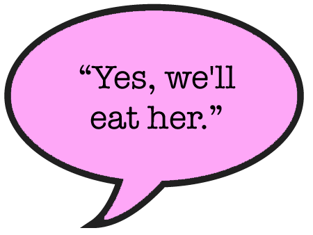 Yes-well-eat-her