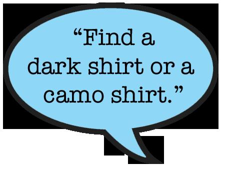 find-a-dark-shirt-or-a-camo-shirt