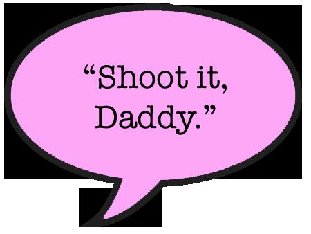 shoot-it-daddy