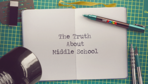 The Truth About Middle School
